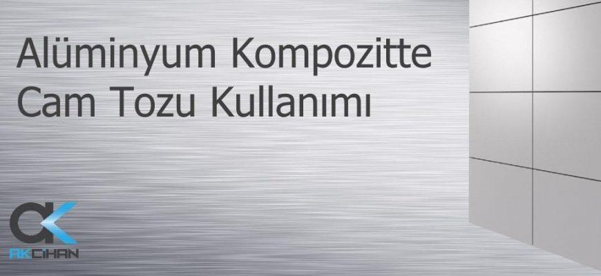 alüminyum kompozitte cam tozu kullanımı